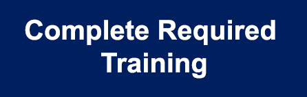 Complete Required Training